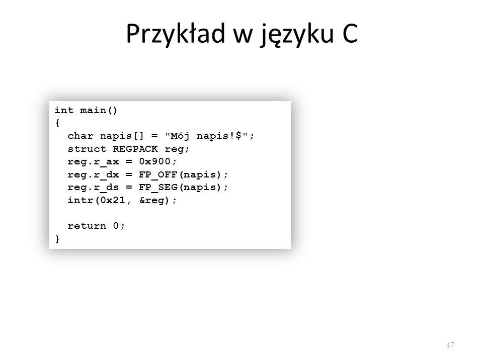 Przykład w języku C int main() { char napis[] = Mój napis!$ ;
